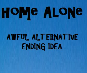 An awful alternative ending idea for Home Alone